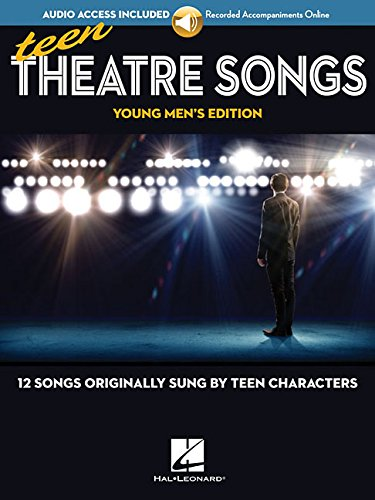 Teen Theatre Songs: Young Men's Edition - Book/Online Audio: 12 Songs Originally Sung by Teen Characters by Hal Leonard