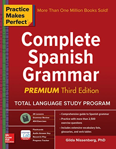 Practice Makes Perfect Complete Spanish Grammar, Premium Third - Complete Instructions