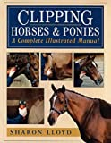 Clipping Horses and Ponies, Sharon Lloyd, 1872082777