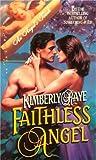 The Faithless Angel, Kimberly Raye, 0505522969
