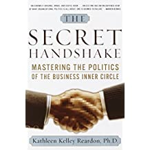 The Secret Handshake: Mastering the Politics of the Business Inner Circle