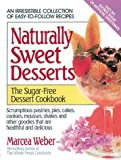 Naturally Sweet Desserts, David Smither and Marcea Weber, 0895294435
