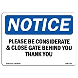 OSHA Notice Sign - Please Be Considerate & Close Gate Behind | Choose from: Aluminum, Rigid Plastic or Vinyl Label Decal | Protect Your Business, Work Site, Warehouse & Shop Area |  Made in The USA