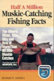 Half a Million Muskie-Catching Fishing Facts, George W. Sandell, 0940107074
