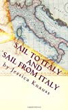 Sail to Italy and Sail from Italy, Jessica Knauss, 193729109X