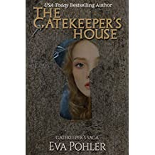 The Gatekeeper's House: Gatekeeper's Saga, Book Four (The Gatekeeper's Saga 4)
