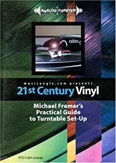 21st Century Vinyl: Michael Fremers Practical Guide to Turntable Set-Up