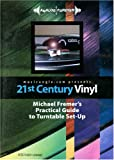 21st Century Vinyl: Michael Fremer's Practical Guide to Turntable Set-Up