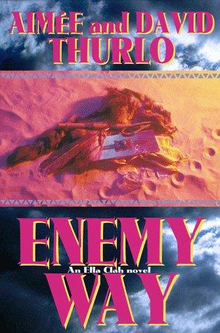 Enemy Way Aimee Thurlo