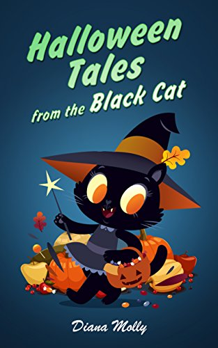 Children's Book : Halloween Tales from the Black Cat: (Vampire, Witches, Mysteries Stories, Halloween books children) (Halloween book for kid age (Halloween 2017 Fact)