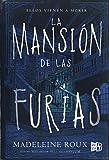 La mansión de las furias (Spanish Edition) (La Mansión De Las Furias / House of Furies)