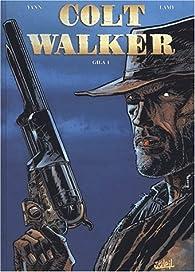 Colt Walker, tome 1 : Gila 1 par  Yann