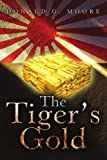 The Tiger's Gold, Donald Moore, 0595339778