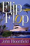 Flip Flop, John Bloomfield, 0966900707