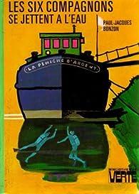 Les Six Compagnons, tome 26 : Les six compagnons se jettent à l'eau par Paul-Jacques Bonzon