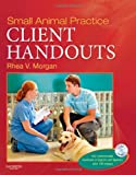 img - for Small Animal Practice Client Handouts, 1e book / textbook / text book