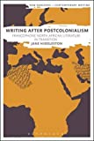 img - for Writing After Postcolonialism: Francophone North African Literature in Transition (New Horizons in Contemporary Writing) book / textbook / text book