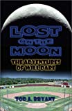 Lost on the Moon, Tod Bryant, 1591294916