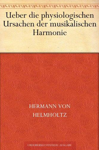 Ueber die physiologischen Ursachen der musikalischen Harmonie (German Edition)