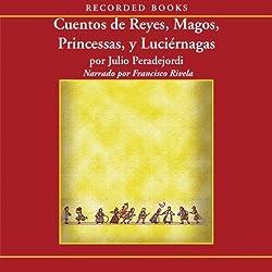 Cuentos de reyes, magos, princesas y luciernagas (Texto Completo)