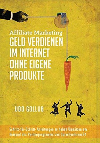 Affiliate Marketing - Geld verdienen im Internet ohne eigene Produkte