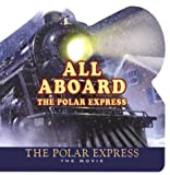 img - for The Polar Express: The Movie: All Aboard the Polar Express book / textbook / text book