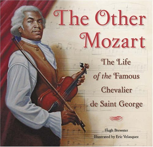 The other mozart the life of the famous chevalier de saint george the other mozart the life of the famous chevalier de saint george hugh brewster eric velasquez 9780810957206 amazon books fandeluxe