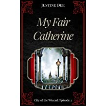 My Fair Catherine: City of the Wiccad: Episode 2