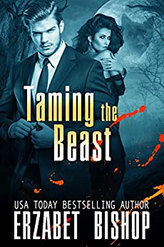 Taming The Beast (Westmore Wolves Book 4) by [Bishop, Erzabet]