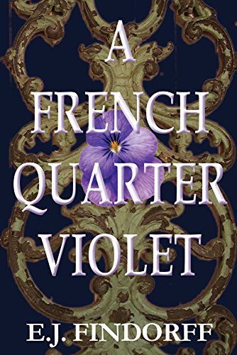 A French Quarter Violet by E.J. Findorff
