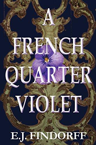 A French Quarter Violet by E.J. Findorff ebook