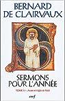 Sermons pour l'année : Tome I.1 (Avent et Vigile de Noël) par de Clairvaux