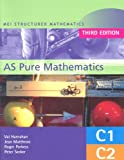 img - for MEI AS Pure Mathematics 3rd Edition (MEI Structured Mathematics (A+AS Level)) book / textbook / text book