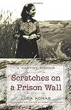 Scratches on a Prison Wall, Luba Komar, 1440158487