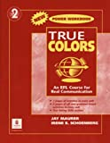 True Colours : An EFL Course for Real Communication, Blackwell, Angela, 0131846086