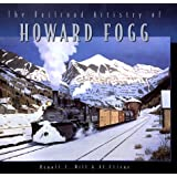 The Railroad Artistry of Howard Fogg