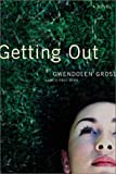 Getting Out, Gwendolen Gross, 0805068341