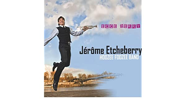 Ecce Berry by Hoozee Foozee Band Jérôme Etcheberry on Amazon Music - Amazon.com