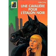 UNE CAVALIÈRE POUR L'ÉTALON NOIR