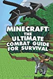 Minecraft: The Ultimate Minecraft Combat Guide For Survival