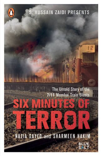 Six Minutes of Terror: The Untold Story of the 7/11 Mumbai Train Blasts