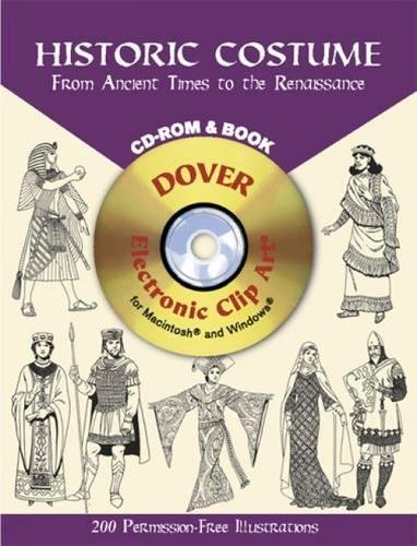Historic Costume CD-ROM and Book: From Ancient Times to the Renaissance (Dover Electronic Clip (Good Time Girl Costumes)