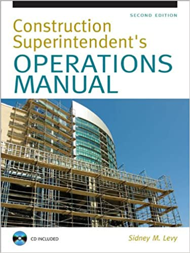 Construction Superintendent Operations Manual Sidney M Levy EBook