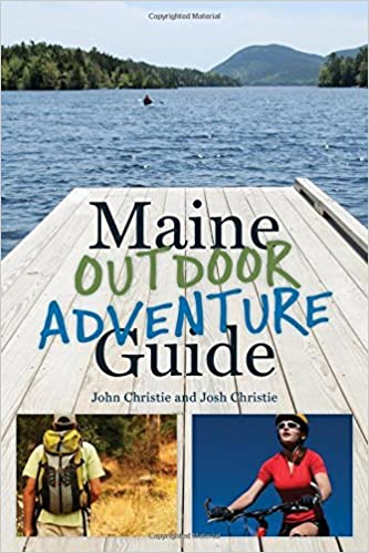 Maine Outdoor Adventure Guide by John Christie (2015-09-07)