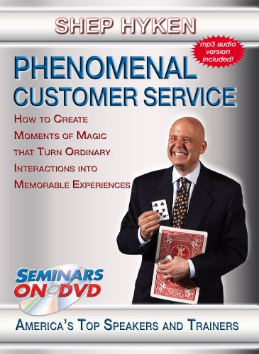 Phenomenal Customer Service - How to Create Moments of Magic, Turn Ordinary Interactions into Memorable Experiences - Seminars On Demand Customer Service Training Video - Speaker Shep Hyken - Includes Streaming Video + DVD + Streaming Audio + MP3 Audio (Customer Service Training Videos)