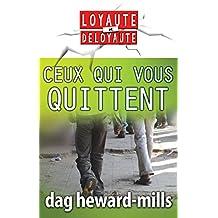 Ceux qui vous quittent (Loyauté et déloyauté) (French Edition)