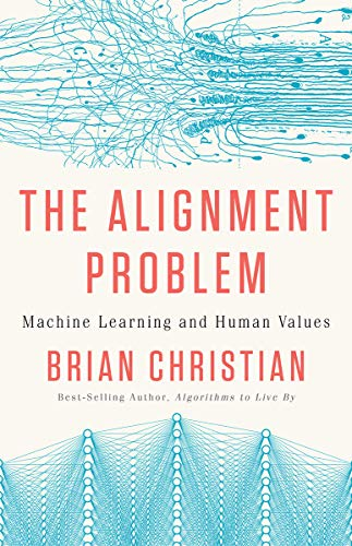 The Alignment Problem: Machine Learning and Human