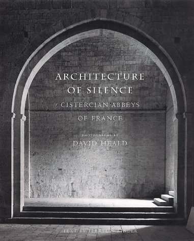 Download Architecture of Silence: Cistercian Abbeys of France PDF