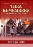 Thea Remembers, Dorothea F. Degen, 1418482358