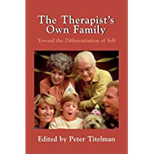 The Therapist's Own Family: Toward the Differentiation of Self by Peter Titelman (1995-05-01)
